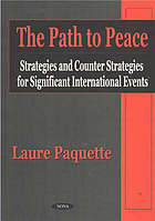 The path to peace : strategies and counter strategies for significant international events