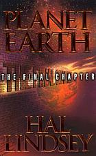 Planet earth : the final chapter