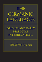 The Germanic languages : origins and early dialectal interrelations