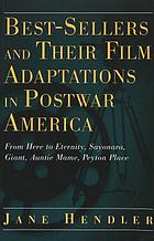 Best-sellers and their film adaptations in postwar America : From here to eternity, Sayonara, Giant, Auntie Mame, Peyton Place
