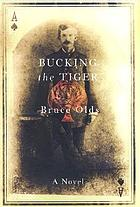 Bucking the tiger : a novel