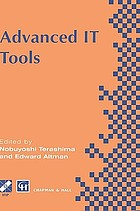 Advanced IT tools : IFIP World Conference on IT Tools, 2-6 September 1996, Canberra, Australia