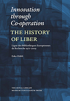 Innovation through co-operation : the history of LIBER, Ligue des Bibliothèennes de Recherche, 1971-2009