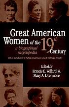 Great American women of the 19th century : a biographical encyclopedia