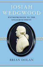 Josiah Wedgwood : entrepreneur to the enlightenment