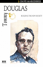 Tommy Douglas : building the new society