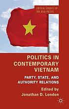 Politics in contemporary VietNam : party, state and authority relations