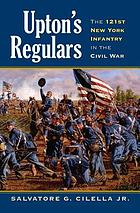 Upton's Regulars : the 121st New York Infantry in the Civil War