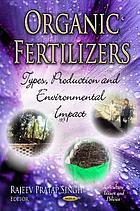 Organic fertilizers : types, production and environmental impact