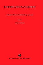 Performance management : a business process benchmarking approach