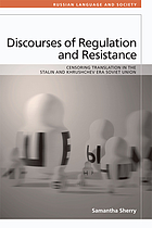 Discourses of regulation and resistance : censoring translation in the Stalin and Khrushchev era Soviet Union