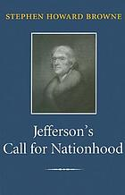 Jefferson's call for nationhood : the first inaugural address