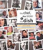 The chef, the story & the dish : behind the scenes with America's favorite chefs