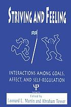 Striving and feeling : interactions among goals, affect, and self-regulation