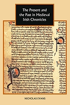 The present and the past in medieval Irish chronicles