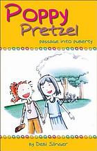 Poppy pretzel : passage into puberty