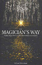 The magician's way : a story about what it really takes to find your treasure