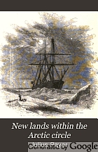 New lands within the Arctic circle : narrative of the discoveries of the Austrian ship