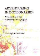Adventuring in Dictionaries : New Studies in the History of Lexicography.