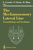 The Mechanosensory Lateral Line : Neurobiology and Evolution
