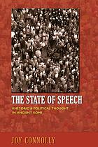 State of speech : rhetoric and political thought in ancient rome.