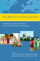 The Reality of precaution : comparing risk regulation in the United States and Europe