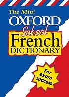 The mini Oxford school French dictionary