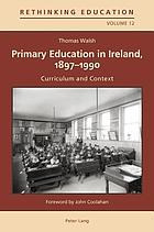 Primary education in Ireland, 1897-1990 : curriculum and context