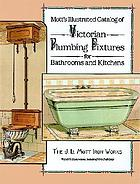 Mott's illustrated catalog of Victorian plumbing fixtures for bathrooms and kitchens