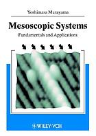 Mesoscopic systems : fundamentals and applications