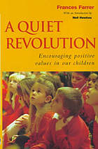 A quiet revolution : encouraging positive values in our children