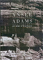 Ansel Adams : the spirit of wild places