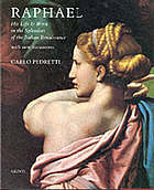 Raphael : his life & work in the splendors of the Italian Renaissance