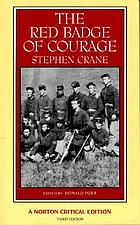 The red badge of courage : an authoritative text, backgrounds and sources, criticism