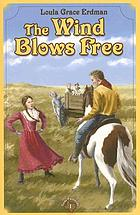 The wind blows free : a tale of the Texas panhandle