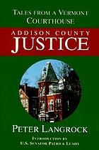 Addison County justice : tales from a Vermont courthouse