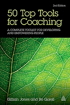 50 top tools for coaching : a complete toolkit for developing and empowering people