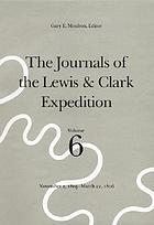 The journals of the Lewis & Clark expedition. 6, November 1805 - March 22, 1906