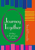 Journey together : 49 steps to transforming a family