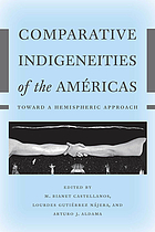 Comparative indigeneities of the Américas : toward a hemispheric approach