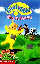 Teletubbies like to dance!