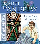 Saint Andrew : patron saint of Scotland
