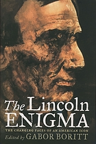 The Lincoln enigma : the changing faces of an American icon