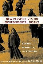 New perspectives on environmental justice : gender, sexuality, and activism