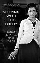 Sleeping with the enemy : Coco Chanel's secret war