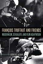 François Truffaut and friends : modernism, sexuality, and film adaptation