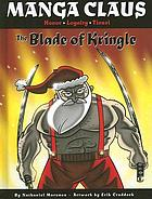 Manga Claus, honor, loyalty, tinsel. The blade of KringleManga Claus : the blade of KringleMAGNA CLAUS, honor, loyalty, tinsel. The blade of Kringle