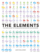 The elements : the new guide to the building blocks of our universe