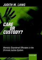 Care or custody? : mentally disordered offenders in the criminal justice system