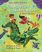 Charlotte Huck's children's literature : a brief guide